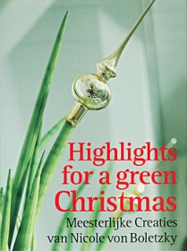 Highlights for a green Christmas. Nicole von Boletzky