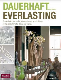 Everlasting. Floral Decorations for Offices and Homes