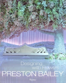 Preston Bailey's Designing with Flowers